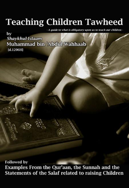 Teaching Children Tawheed by Shaykh Muhammad ibn Abdul Wahhaab