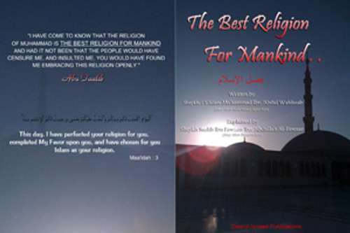 The Best Religion For Mankind by Shaykh ul-Islam Muhammad