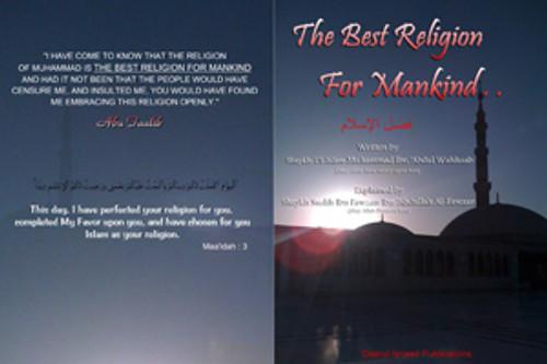 The Best Religion For Mankind by Shaykh ul-Islam Muhammad Ibn Abdul Wahhaab Explained by Shaykh Saalih al-Fawzaan