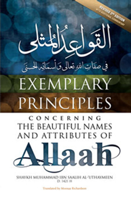 Exemplary Principles Concerning The Beautiful Names & Attributes Of Allaah By Shaykh Muhammad ibn Saalih al-Uthaymeen
