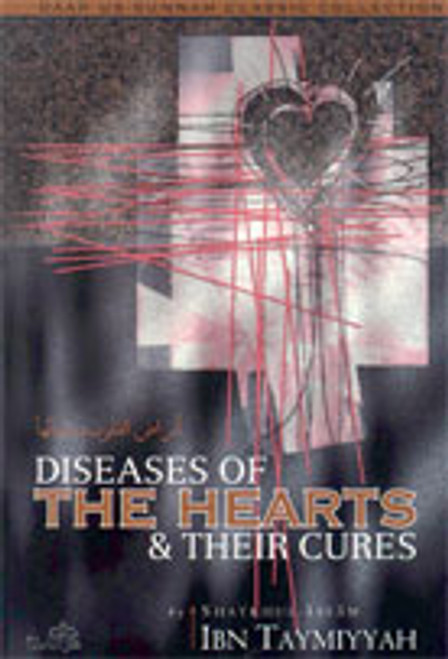 Diseases Of The Hearts & Their Cures by Shaykhul Islam Ibn Taimiyyah