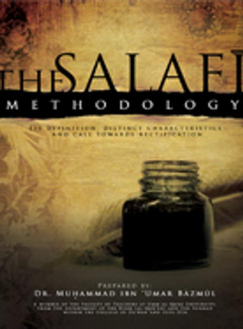 The Salafi Methodology-Its Definition, Distinct Characteristics and its Call towards Rectification by Shaykh Dr. Muhammad Ibn 'Umar Baazmool