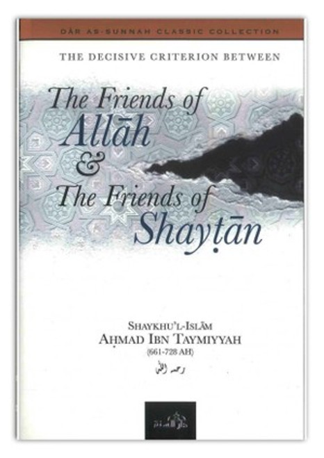 The Friends Of Allah And The Friends Of The Shaytaan By Shaykul Islam Ibn Taymiyyah