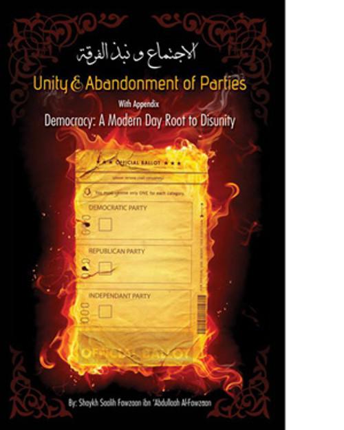 Unity & the Abandonment of Parties:Democracy A Modern Day Cause of Disunity by Shaykh Saalih Al Fawzaan
