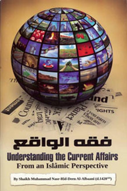 "UNDERSTANDING THE CURRENT AFFAIRS"" By Shaykh Muhammad Nasr-Rid-deen Al-Albaani(Rahimahullah)"