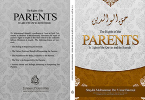 The Rights of The Parents In Light Of The Qur'an & Sunnah By Shaykh Muhaamad Bazmool