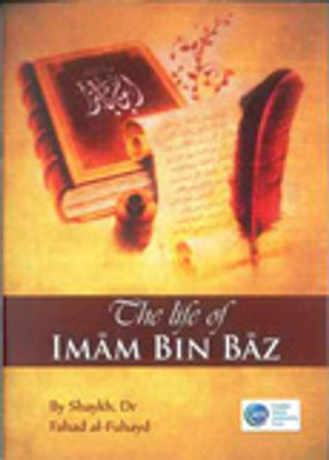 The Life Of Imam Bin Baz By Shaykh Dr.Fahad Al-Fuhayd
