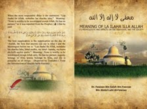 LA ILAHA ILLA ALLAH (Its Meaning, Its Conditions, Nullifiers