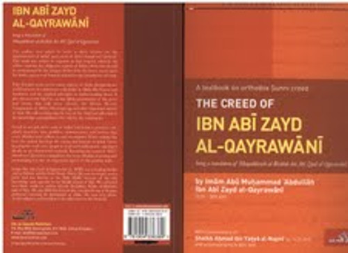 The Creed of ibn Abi Zayd Al-Qayrawani by Imam Abu Muhammab Abdullah Ibn Abi Zayd al-Qayrawani