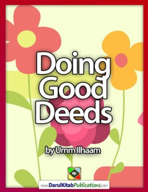 Doing Good Deeds by Umm Ilhaam