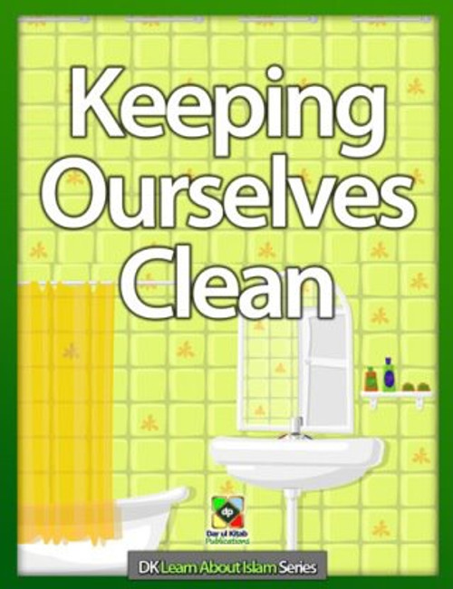 Keeping Ourselves Clean by Umm Ilhaam