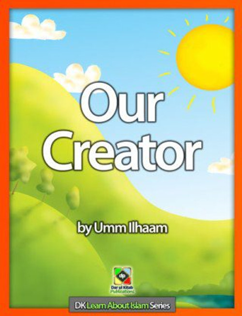 Our Creator by Umm Ilhaam