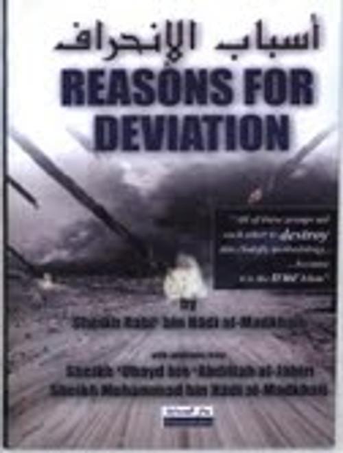 Reasons For Deviation By Shakyh Rabee'ibn hadi Al-Madkhali(with additions from Shaykh Ubayd Al-Jabiri & Shaykh Muhammad Al-Madkhali)