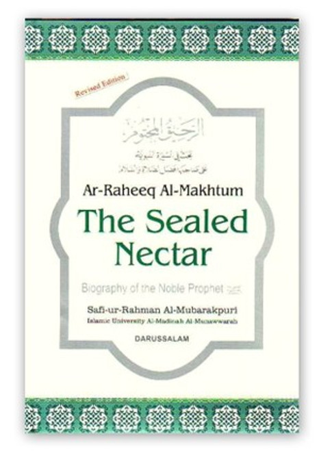 Ar-Raheeq Al-Makhtum(The Seal Nectar) Biography Of The Prophet
