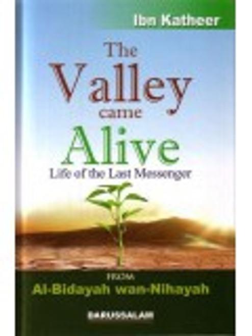 The Valley Came Alive Life Of THe Last Messenger(Al-Bidayah Wan Nihayah) By Ibn Kathir