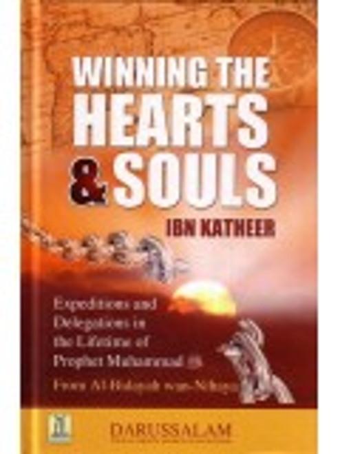 Winning The Hearts & Souls (Al Bidayah Wan Nihaya) By Ibn Kathir