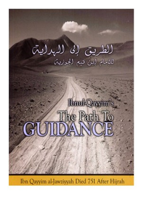 The Path To Guidance By Ibn Qayyim Al-Jawziyyah