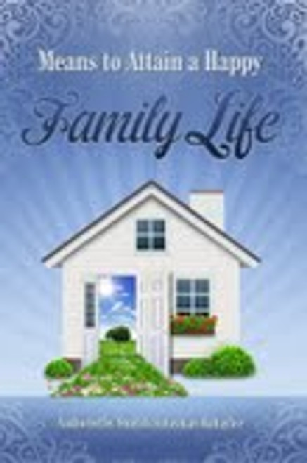 Means To Attain A Happy Family Life by Shaykh Sulayman Ruhaylee