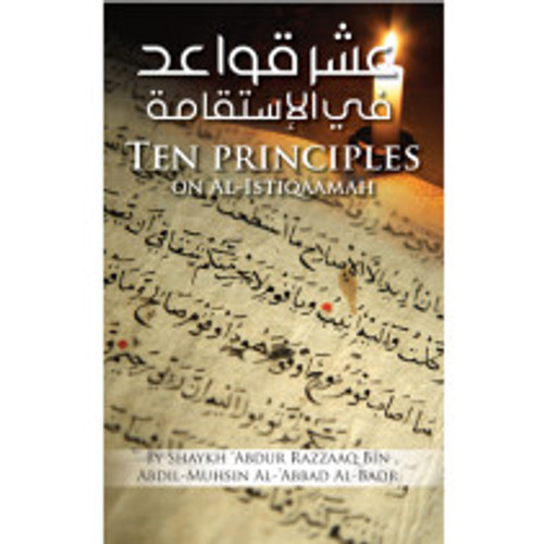 Ten Principles On Istaqaamah by Shaykh Abdur Razzaq Al-Abbaad