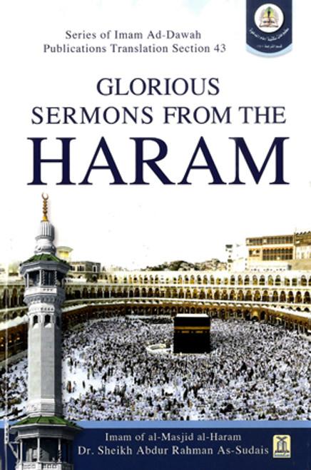 Glorious Sermons From The Haram By Shaykh Abdur Rahman AL-Sudais