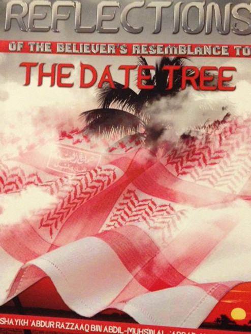 """Reflections of the believer""""s resemblance to the date tree by Shaykh Abdur Razzaq al-Abbaad"""
