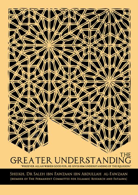 The Greater Understanding By Shaykh Saalih al-Fawzan