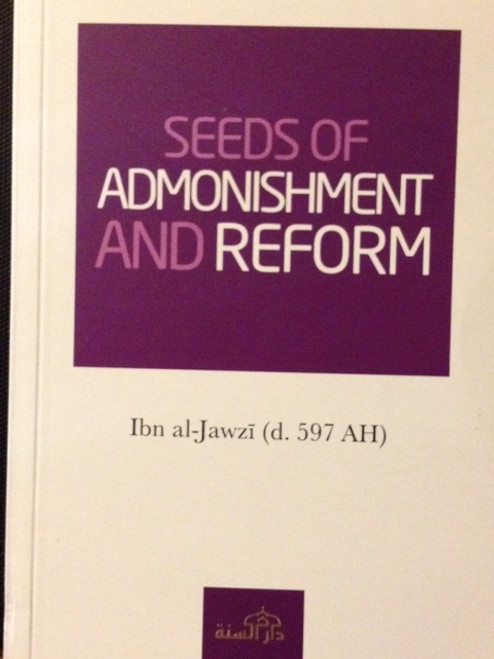 Seeds Of Admonishment & Reform By Ibn al-Jawzi (d.597 AH)