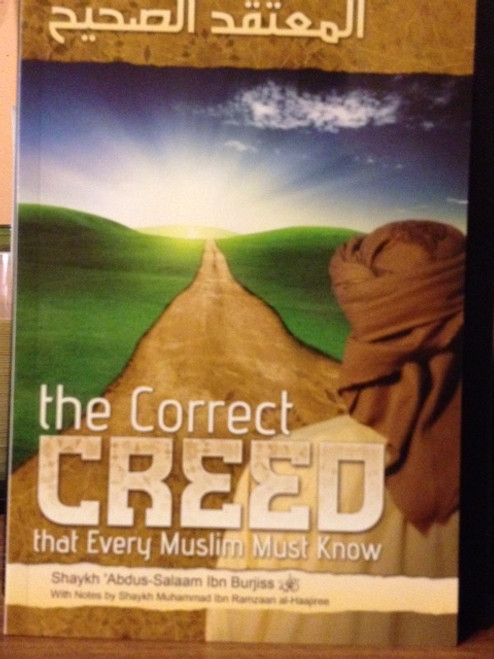 The Correct Creed That Every Muslim Must Know By Shaykh Abdus Salaam Ibn Burjiss
