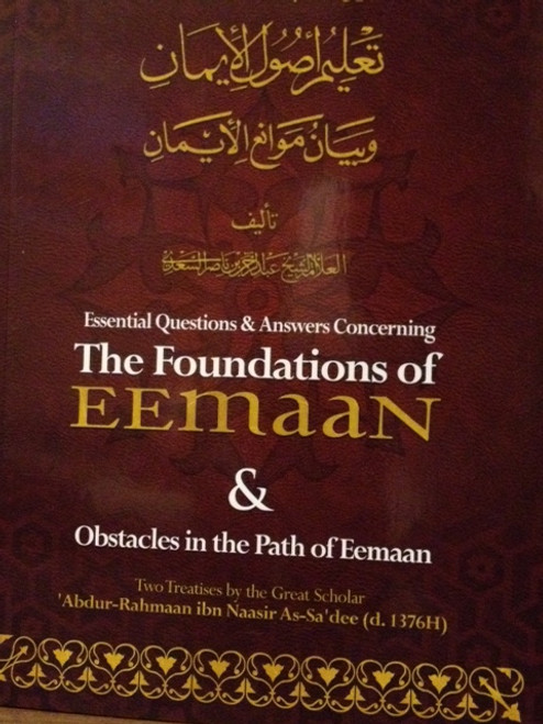 The Foundation Of Eemaan & Obstacles in the Path Of Faith By Abdur Rahman As-Sa'dee (d.1376H)