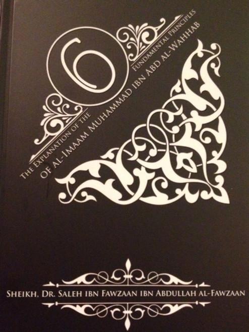 The Explanation Of The Six Fundamental Principles of Al-Imaam Muhammad Ibn Abd Al-Wahhab By Shaykh Saalih Al-Fawzaan