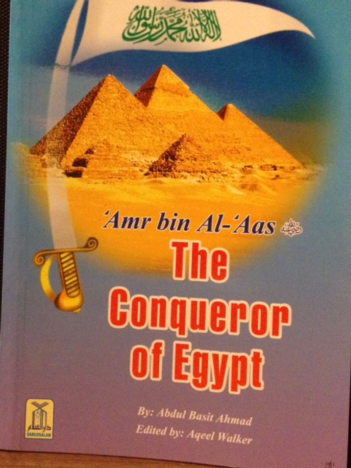 Amr Bin Al-Aas (The Conqueror Of Egypt) By Darussalam