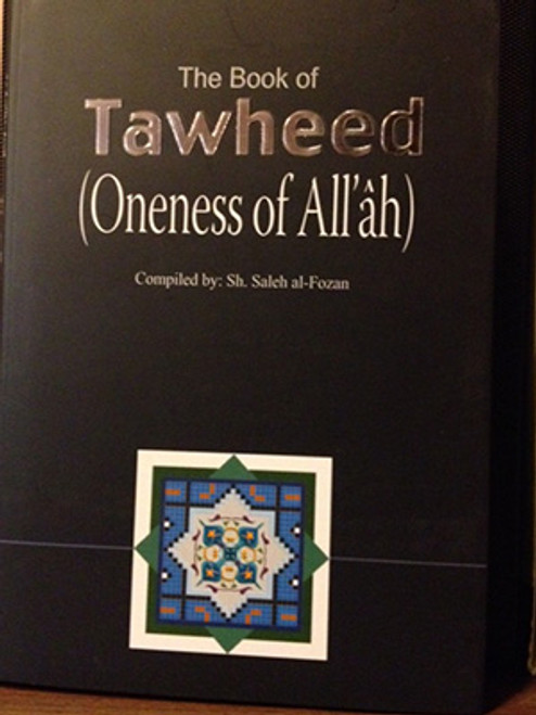 The Book of Tawheed (Oneness Of Allah) by Shaykh Salih Al-Fawzaan