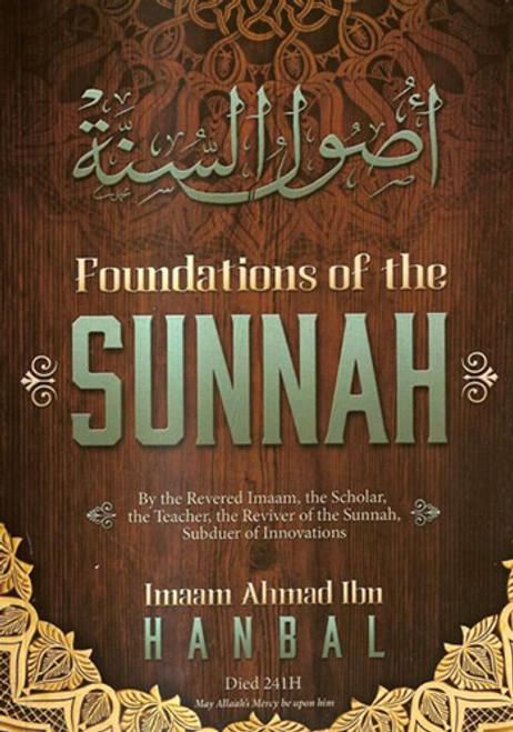 Foundations Of The Sunnah By Imaam Ahmad Ibn Hanbal(D.241H)
