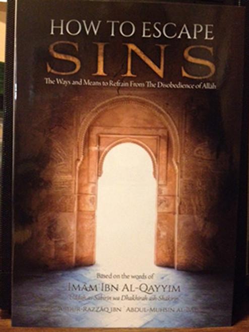 How To Escape Sins(Based on the words of Imam Ibn Al-Qayyim) by Shaykh Abdur Razzaq Al-Abbaad