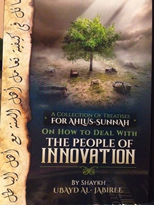 How To Deal With The People Of Innovation By Ubayd Al-Jabiree
