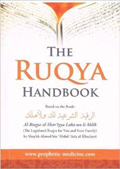 The Ruqya Handbook (The Legislated Ruqya For You & Your Family)