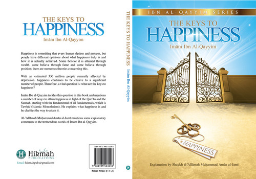 The Keys To Happiness(Ibn Al-Qayyim Series) Explained By Shaykh Muhammad Al-Jamee