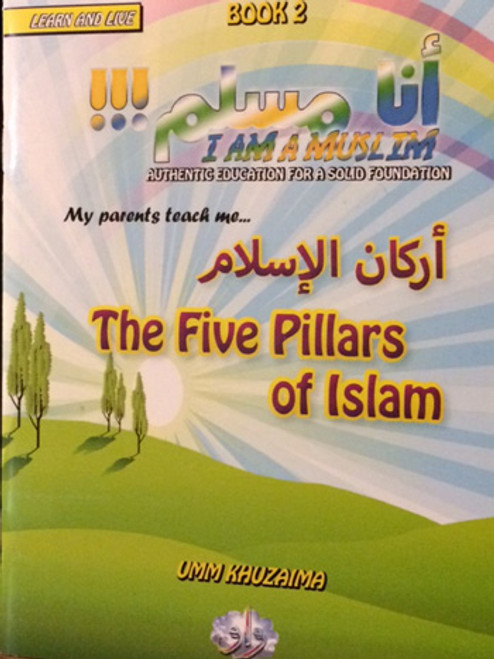 The Five Pillars Of Islam (Learn & Live Series) By Umm Khuzaima