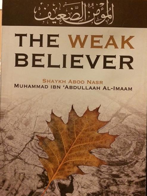 The Weak Believer by Shaykh Muhammad al-Imam
