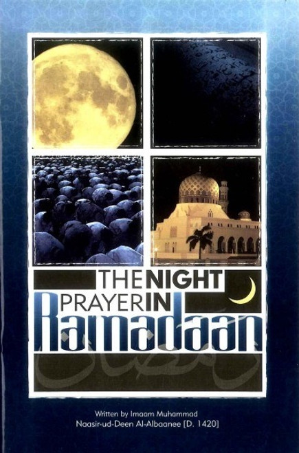 The Night Prayer In Ramadan By Shaykh Nasirud-deen al-Albaani