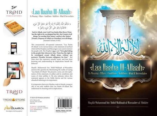 Laa Ilaaha IIl-Allaah(Its Meaning,Pillars,Conditions....) By Shaykh Muhammad al-Wassaabee