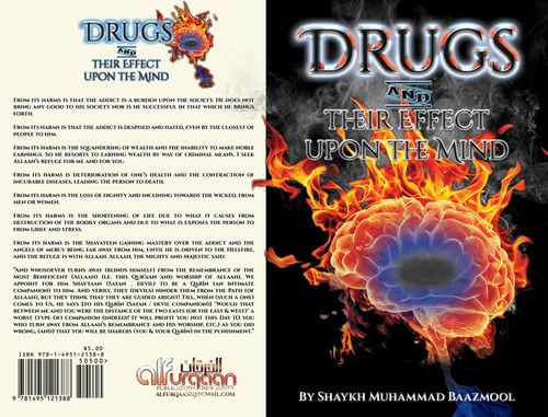 Drugs And Their Effect Upon The Mind By Shaykh Muhammad Baazmool