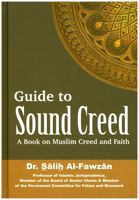 Guide to Sound Creed - A Book on Muslim Creed and Faith By Shaykh Saalih al-Fazwaan