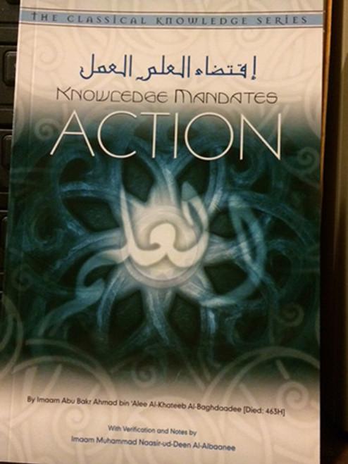 Knowledge Mandates  Action - Imaam Abu Bakr Ahmad al-Baghdaadee(Rahimahullah)