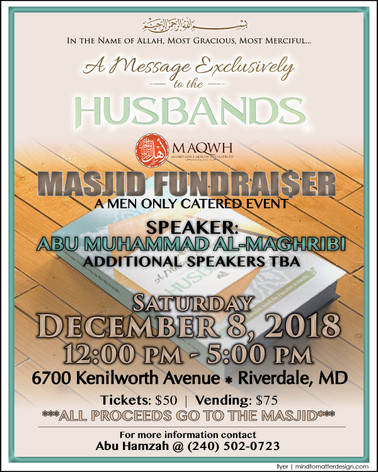 """Masjid Ahlul Quran Wal Hadeeth Presents""""A MESSAGE EXCLUSIVELY TO THE HUSBANDS"""" Saturday,December 8th 2018"""