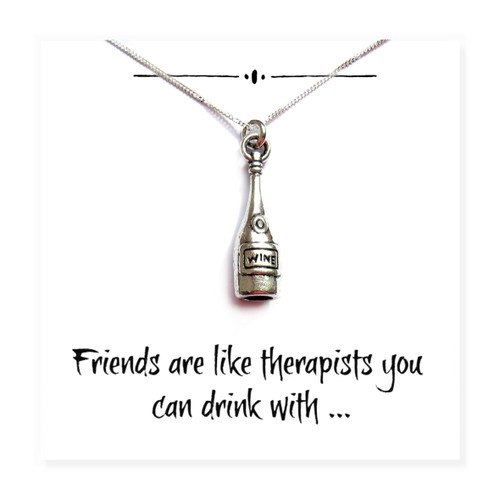 "Sterling silver charm necklace with wine bottle a funny gift for your best friend on a message card with a humorous message that says ""Friends are like therapists you can drink with""."