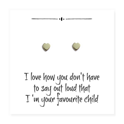 """Sterling silver heart earrings come with a little message card with the words """"I love how you don't have to say out loud that I'm your favourite child"""" trade, drop ship jewellery UK"""