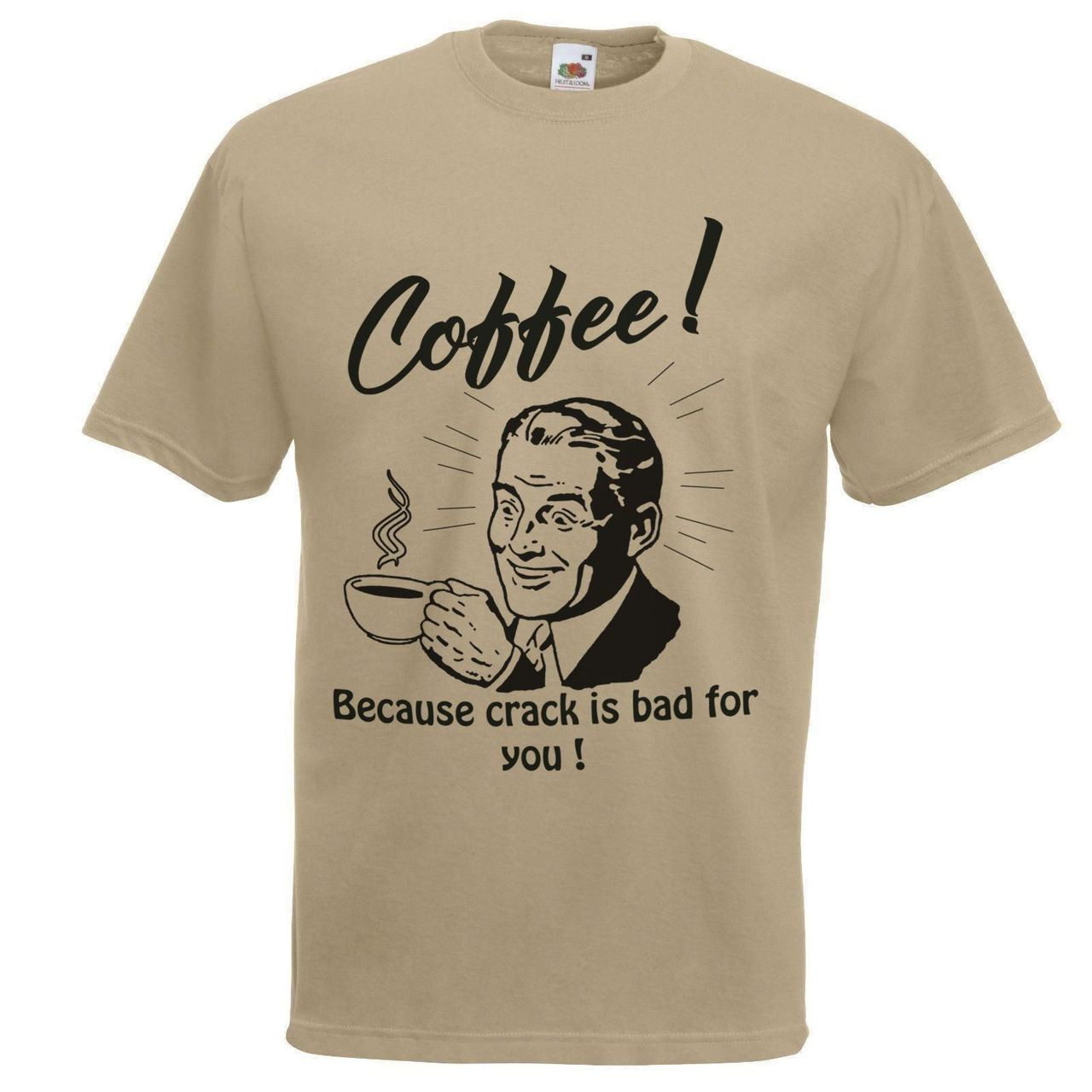 274a832f Unisex Khaki Coffee Because Crack Bad T-Shirt Shirt Funny - Dragons ...