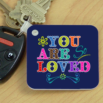Key Chain- You are Loved