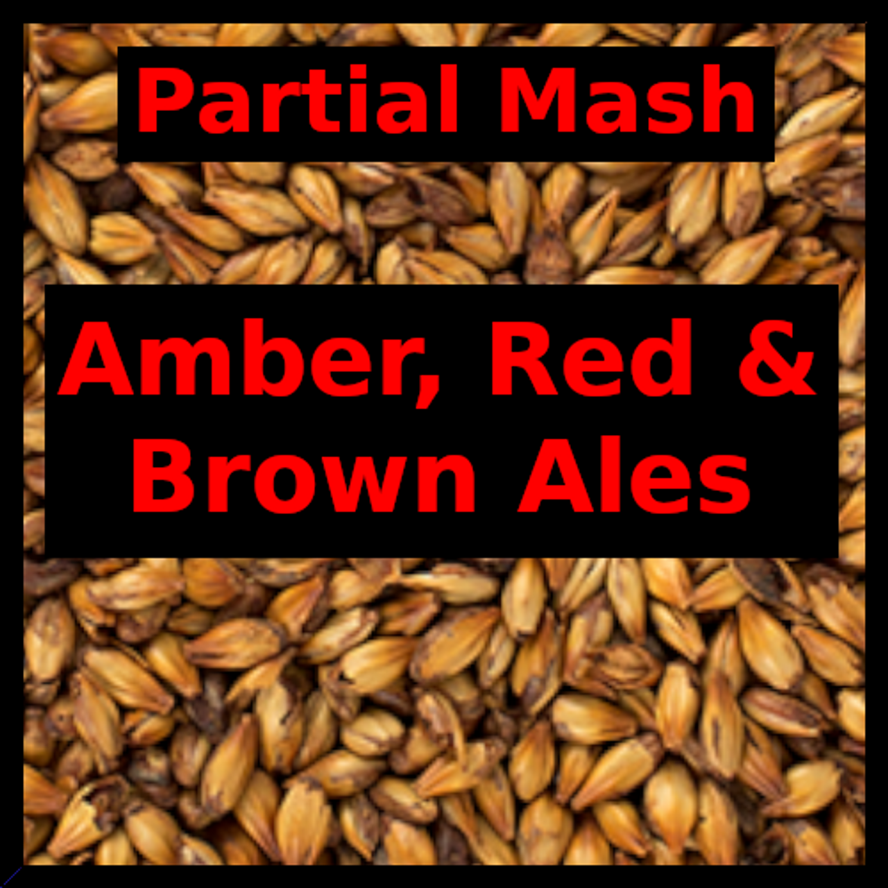 Amber, Red & Brown Ales - Partial Mash